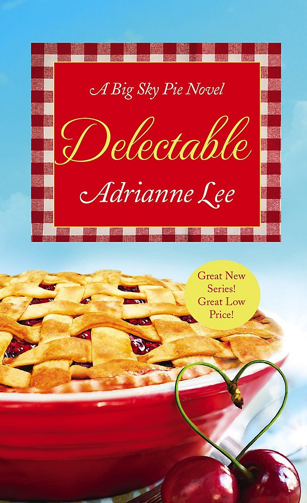 Delectable: Big Sky Pie #1 pdf epub