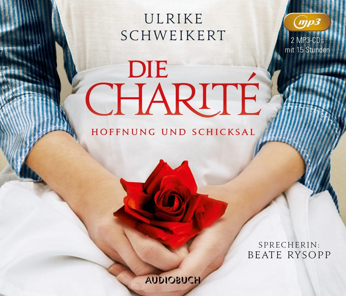 Die Charité: Hoffnung und Schicksal (ungekürzte Lesung auf 2 MP3-CDs)