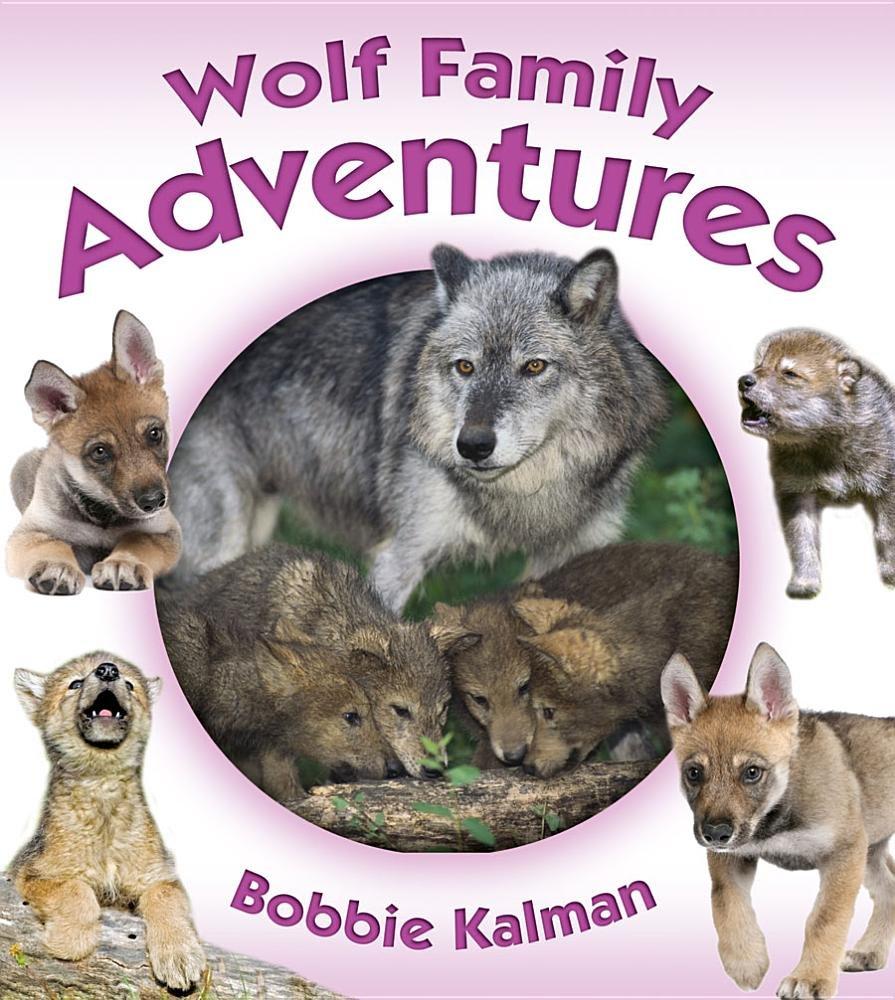 Wolf Family Adventures (Animal Family Adventures) pdf