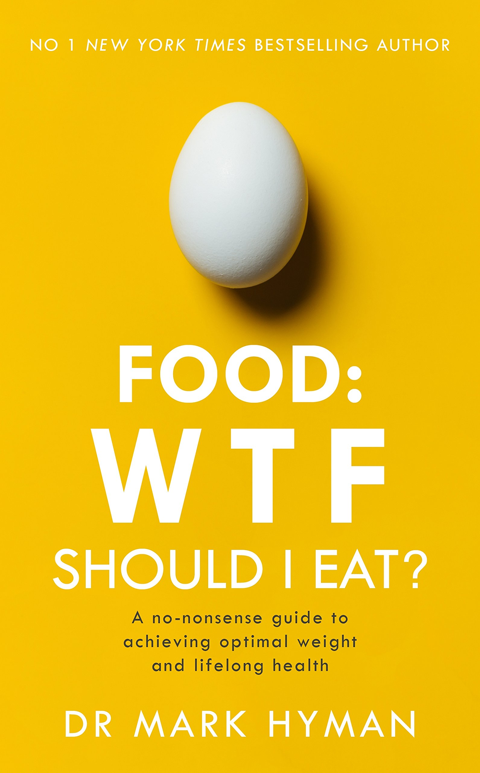 Food WTF Should I Eat The no nonsense guide to achieving optimal