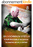Kadochnikov System – Your Invisible Weapon: The Martial Art of 21 Century (English Edition)