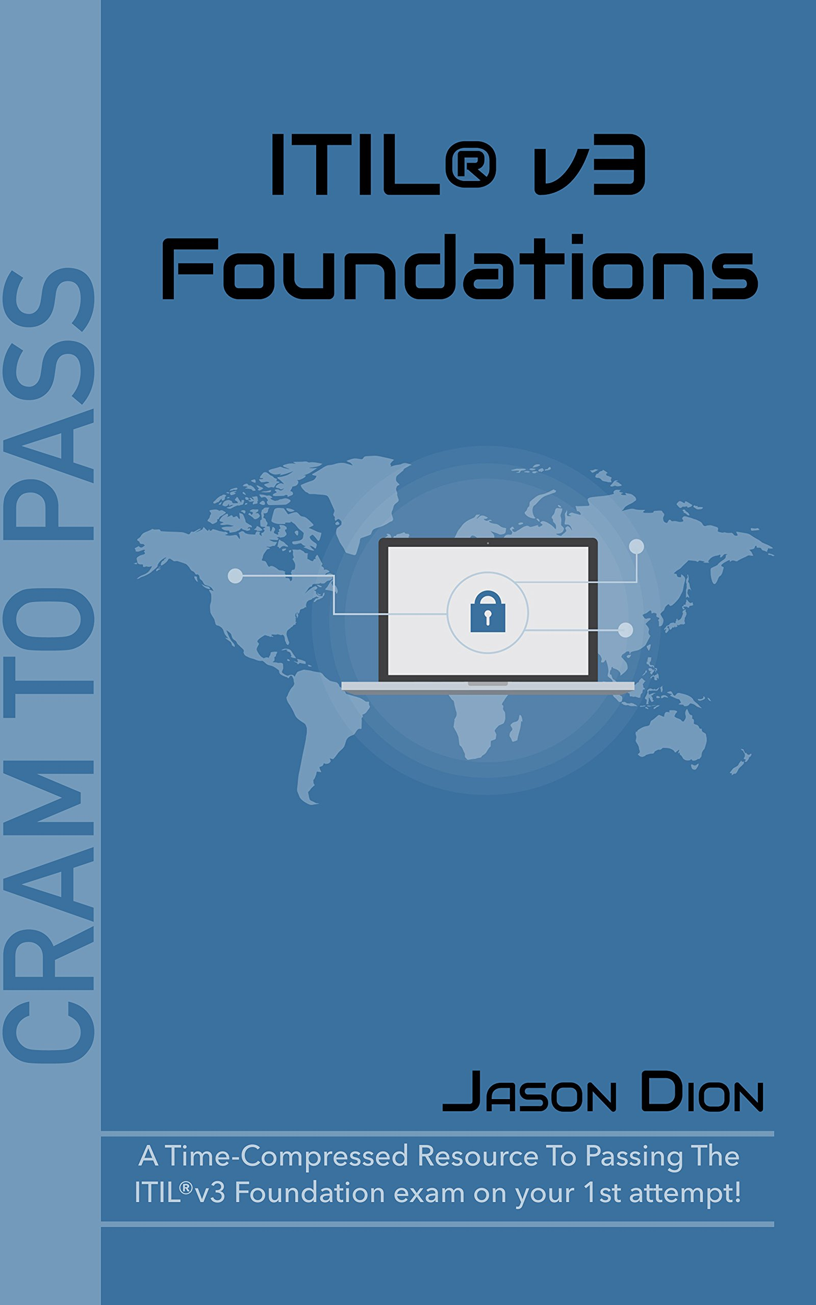Itil V3 Foundations A Time Compressed Resource To Passing The Itil