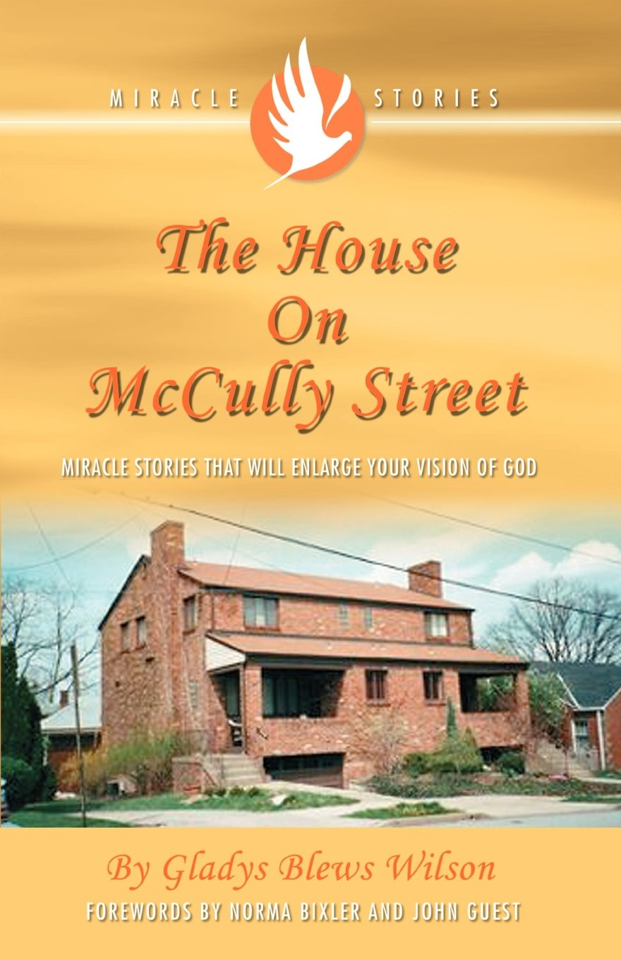 Read Online The House on McCully Street: Miracle Stories That Will Enlarge Your Vision of God pdf epub