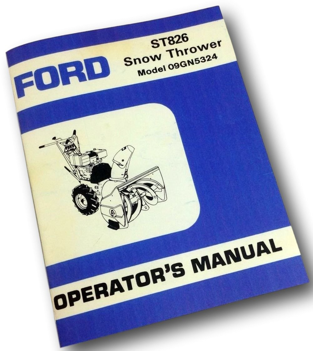 Ford St826 Snow Thrower Blower Model 09gh5324 Operators Onan B43g Wiring Diagram Owner Manual Briggs Industrial Scientific