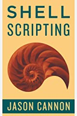 Shell Scripting: How to Automate Command Line Tasks Using Bash Scripting and Shell Programming Kindle Edition