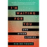 I'm Waiting for You: And Other Stories