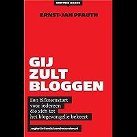 Gij zult bloggen!: een bliksemstart voor iedereen die zich tot het blogevangelie bekeert