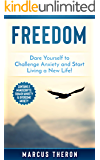 Freedom: Dare Yourself to Challenge Anxiety and Start Living a New Life! (This book contains 2 manuscripts: Squash Anxiety & Overcome Anxiety)