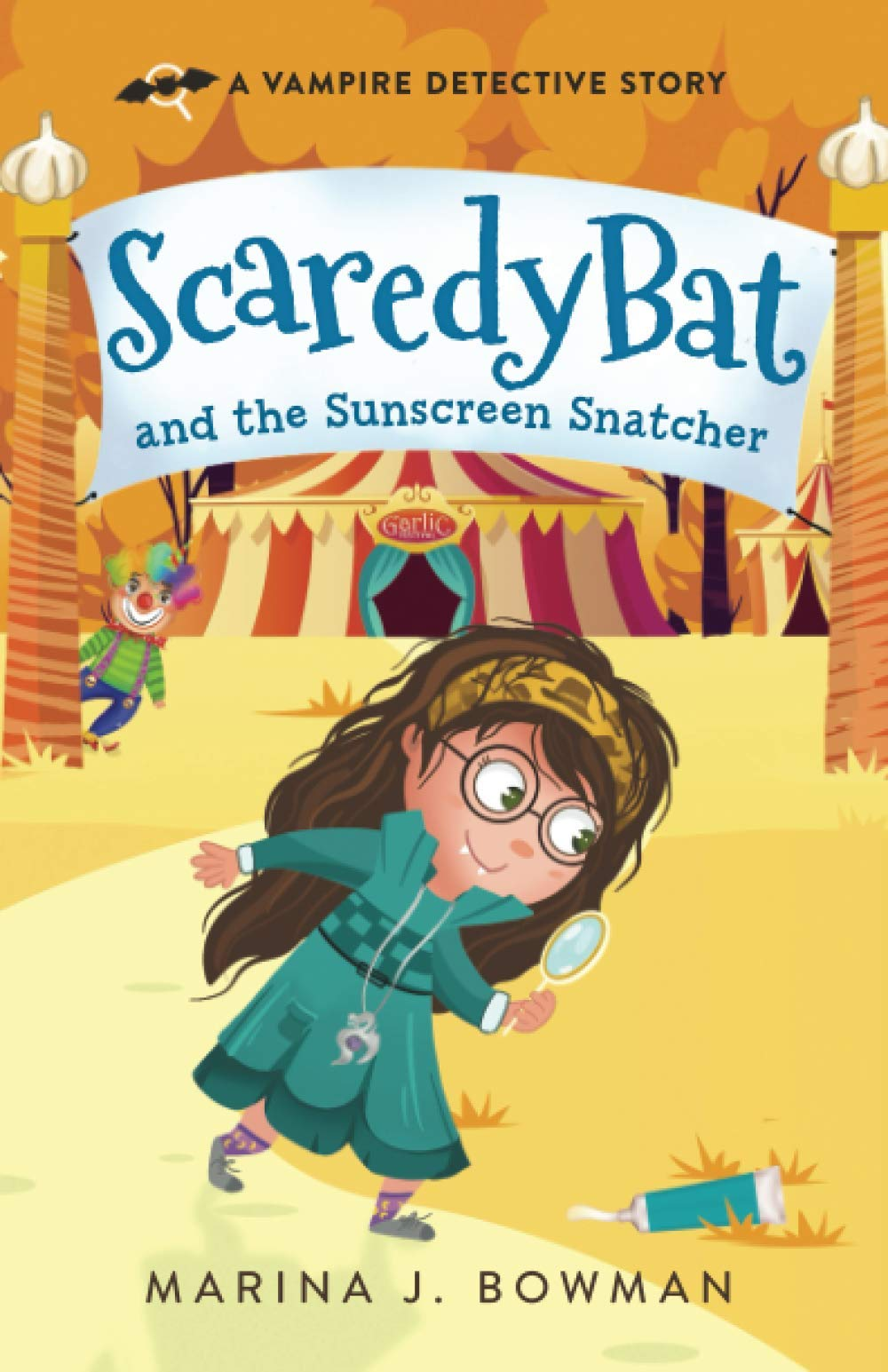 Scaredy Bat and the Sunscreen Snatcher (Scaredy Bat: A Vampire Detective Series)