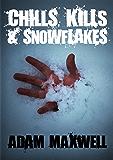 Chills, Kills & Snowflakes