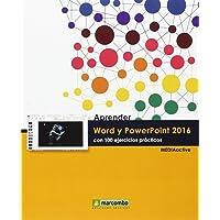 Aprender Word y PowerPoint 2016 con 100 ejercicios prácticos (APRENDER...CON 100 EJERCICIOS PRÁCTICOS)