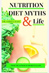 Nutrition Diet Myths and Life (Nutrition Secrets Book 4) Kindle Edition