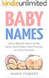 Baby Names: Unique Baby Girl Names and Boy Names, Name Origins, Name Meanings, and Name Popularity (Baby names list, baby names for girls, baby names for boys, Baby Name Book, Relaxing, Stress free)