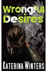 Wrongful Desires: A Taboo Romance Kindle Edition
