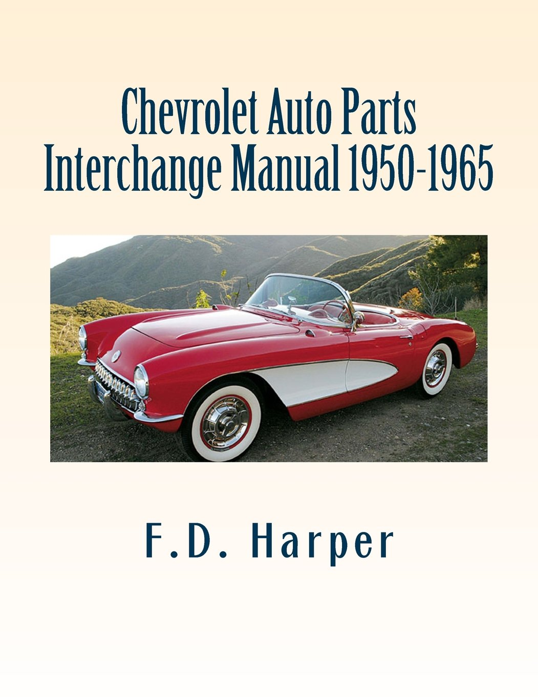 Buy Chevrolet Auto Parts Interchange Manual 1950-1965 Book Online at Low  Prices in India | Chevrolet Auto Parts Interchange Manual 1950-1965 Reviews  ...