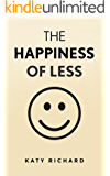 Minimalism: The Happiness Of Less (English Edition)