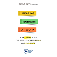 Beating Burnout at Work: Why Teams Hold the Secret to Well-Being and Resilience (English Edition)