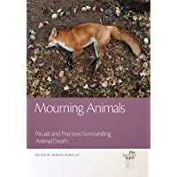 Mourning Animals: Rituals and Practices Surrounding Animal Death