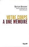 Votre corps a une mémoire (Documents)