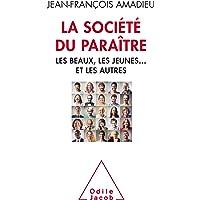 SOCIÉTÉ DU PARAÎTRE (LA)