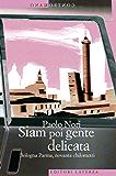 Siam poi gente delicata: Bologna Parma, novanta chilometri (Contromano)