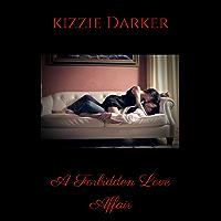 A Forbidden Love Affair (The Forbidden Liaison Series Book 1) (English Edition)