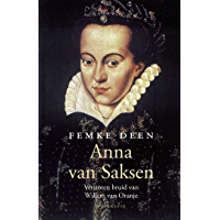 Anna van Saksen: Verstoten bruid van Willem van Oranje