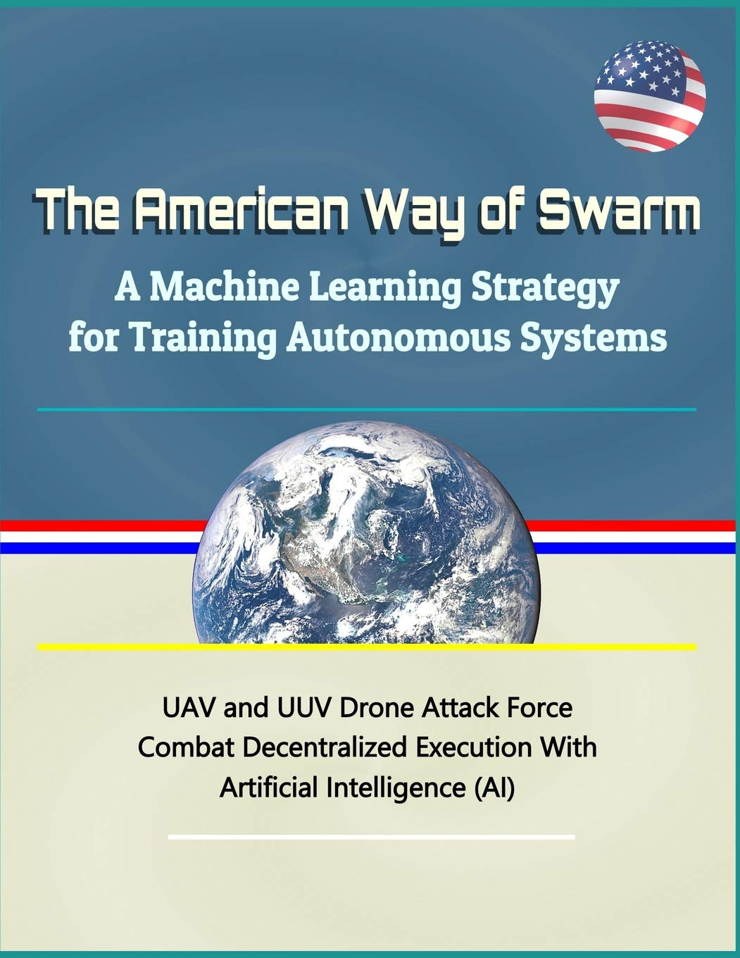 The American Way of Swarm: A Machine Learning Strategy for