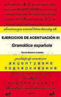Acentuación española III - Ejercicios resueltos (Fichas de gramática española) (Spanish Edition)