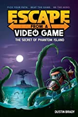 Escape from a Video Game (book 1): The Secret of Phantom Island Paperback