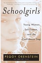 Schoolgirls: Young Women, Self Esteem, and the Confidence Gap Paperback