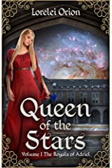 Queen of the Stars (The Royals of Adriel Book 1) Kindle Edition