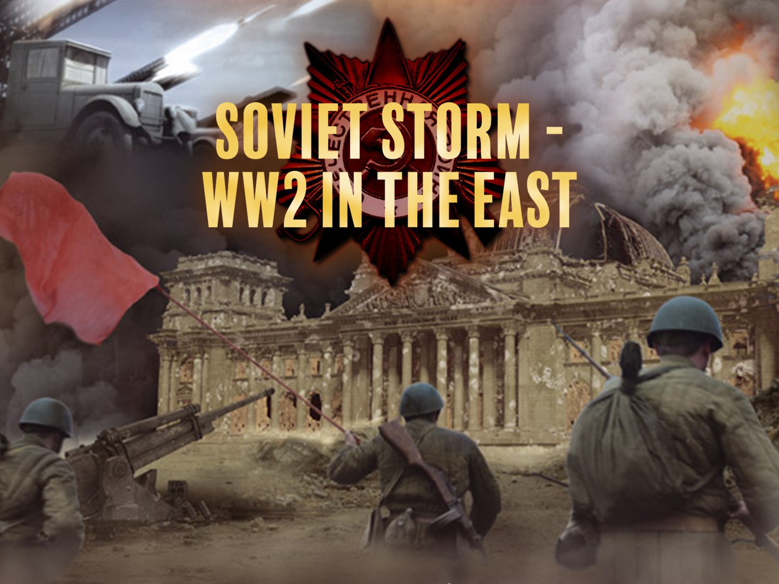 Soviet Storm: World War II in the East on Amazon Prime Video UK