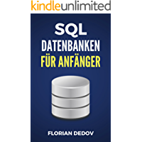 SQL Für Anfänger: Der schnelle Einstieg (Datenbanken, MySQL) (German Edition)