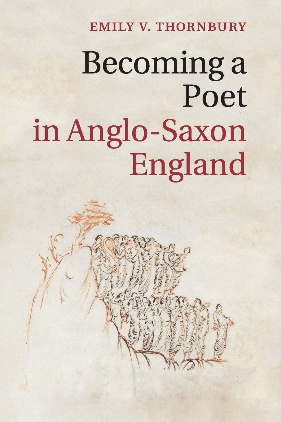 Becoming A Poet In Anglo Saxon England  Cambridge Studies In Medieval Literature Band 88