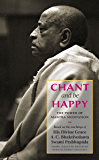 Chant and Be Happy (English Edition)