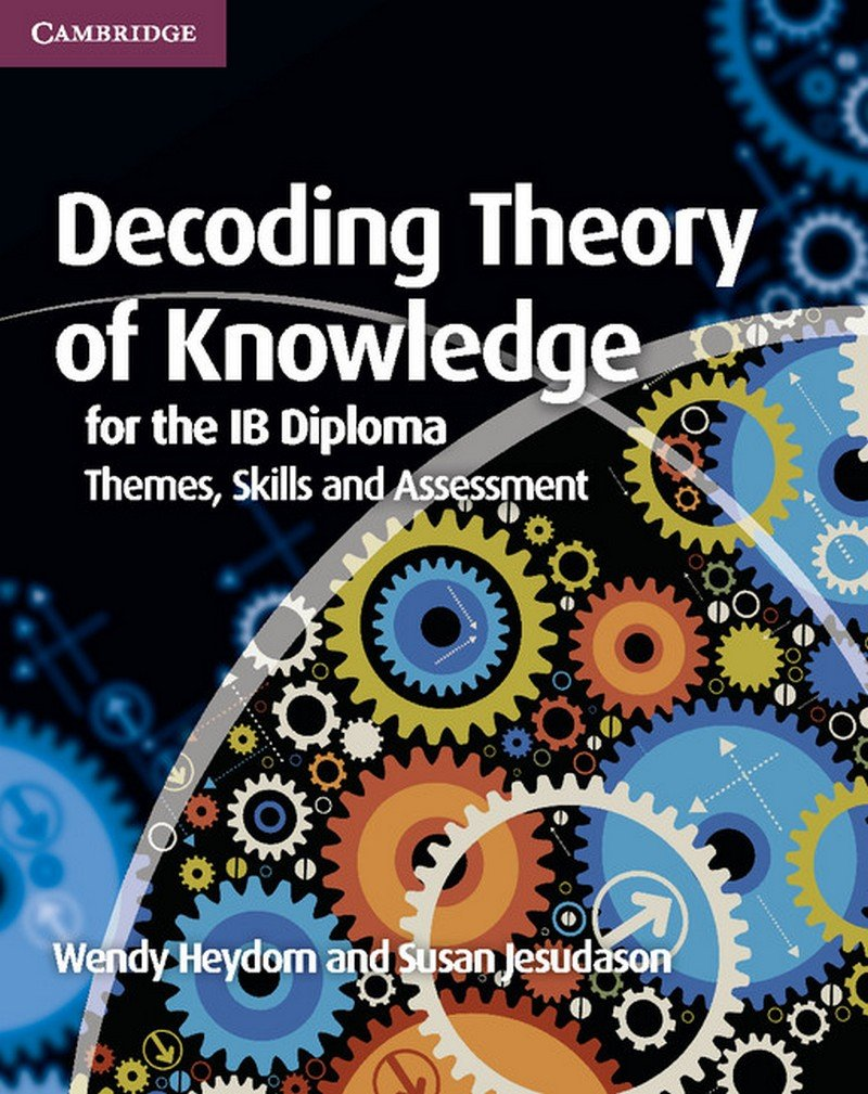 decoding theory of knowledge for the ib diploma themes skills decoding theory of knowledge for the ib diploma themes skills and assessment amazon co uk wendy heydorn susan jesudason 9781107628427 books