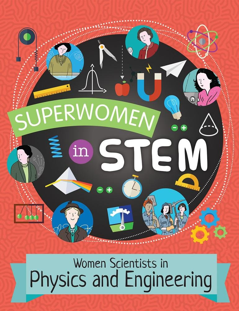 Women Scientists in Physics and Engineering (Superwomen in STEM) PDF