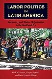 Labor Politics in Latin America: Democracy and