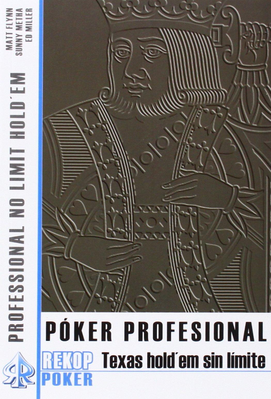 Póker profesional, Texas hold'em sin límite de Matt Flynn, Sunny Metha y Ed Miller