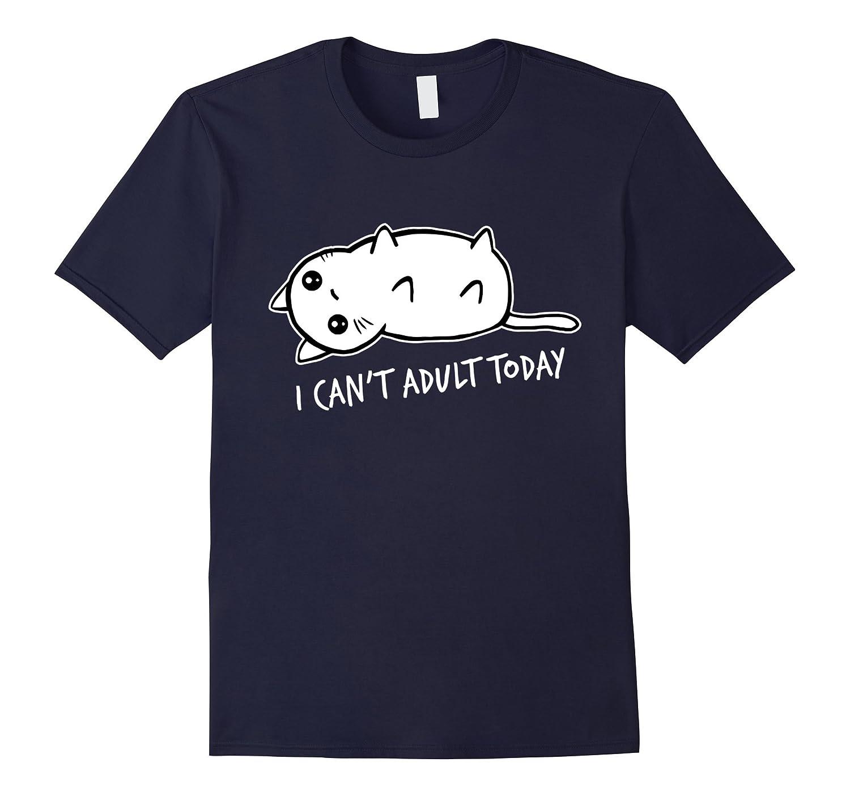 I Cant Adult Today Cat Premium Unisex T-Shirt-RT