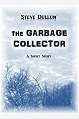 The Garbage Collector Kindle Edition
