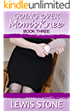 Going over Mom's Knee - Book 3: domestic femdom stories
