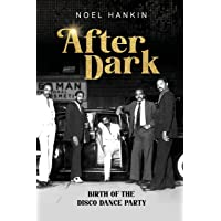 After Dark: Birth of the Disco Dance Party