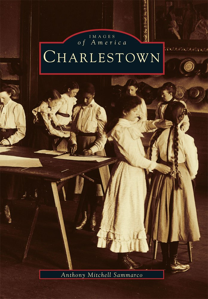 Charlestown (MA) (Images of America): Anthony Mitchell