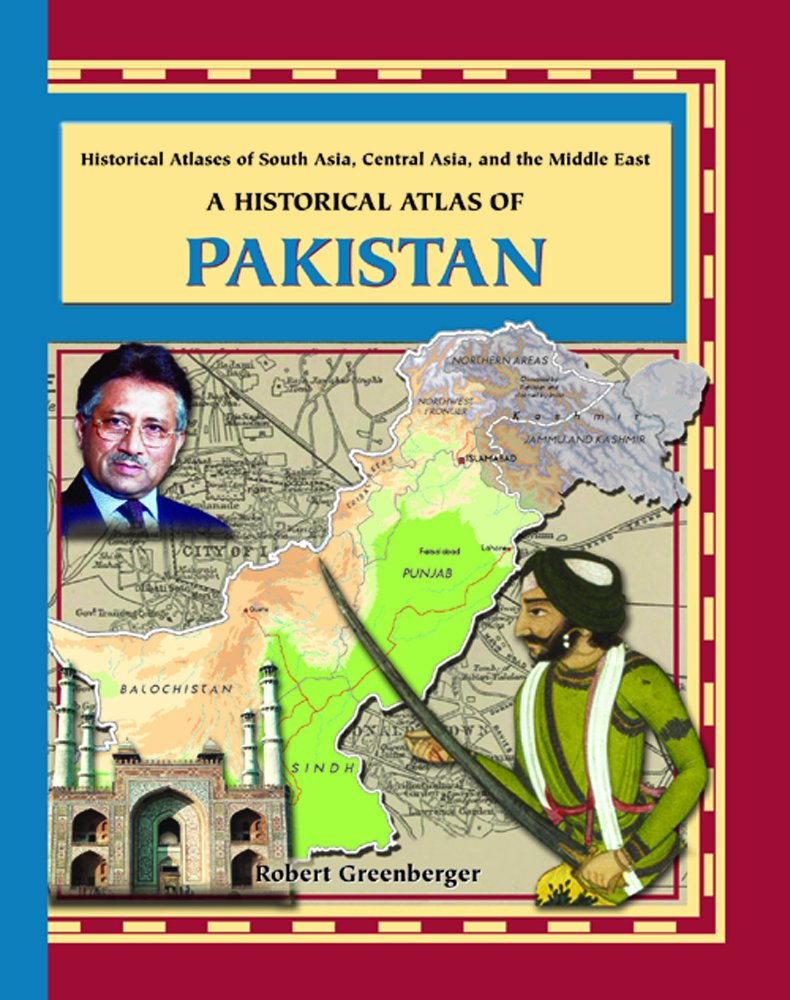 Read Online A Historical Atlas of Pakistan (Historical Atlases of South Asia, Central Asia and the Middle East) (Historical Atlases of South Asia, Central Asia and the Middle East Series) pdf epub