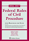 Federal Rules of  Civil Procedure: 2016-2017 Statutory Supplement with Resources for Study (Supplements)