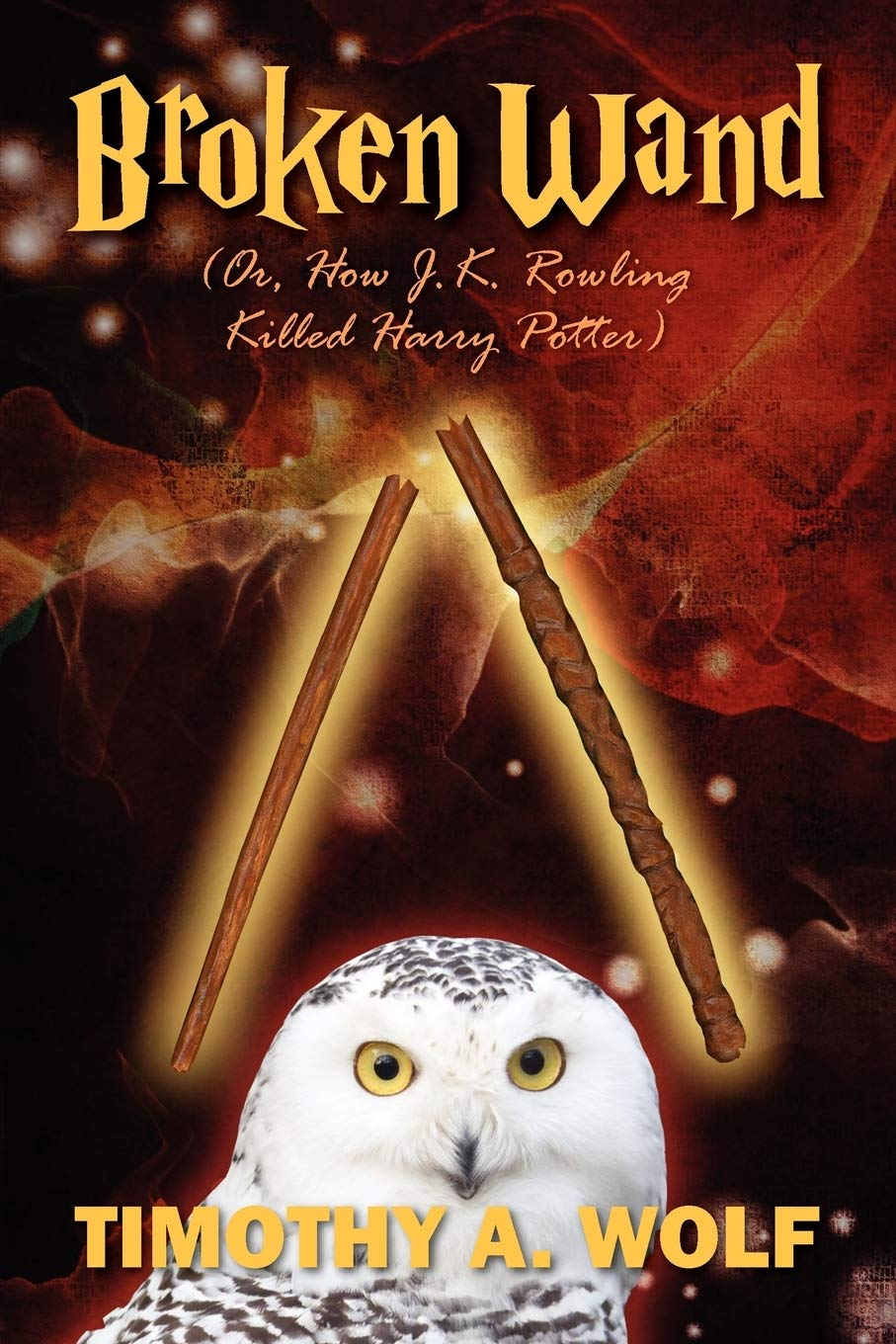 Broken Wand Or How J K Rowling Killed Harry Potter