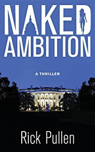 NAKED AMBITION: A Thriller