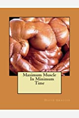 Maximum Muscle In Minimum Time Kindle Edition